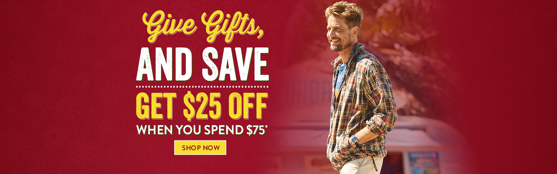 Give Gifts and Save - Get 25 when Spend 75+