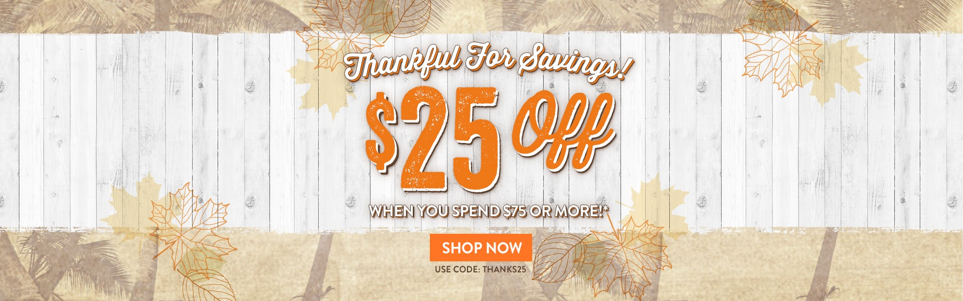 $25 Off $75+ - Friends & Family