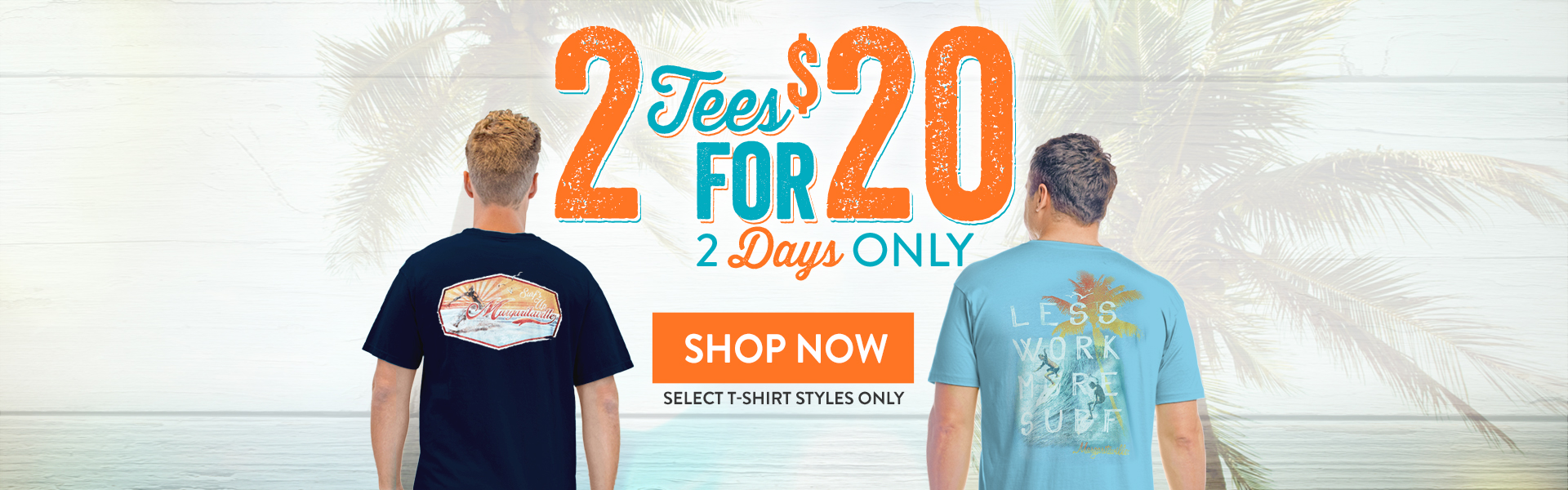 2 for $20 Tees