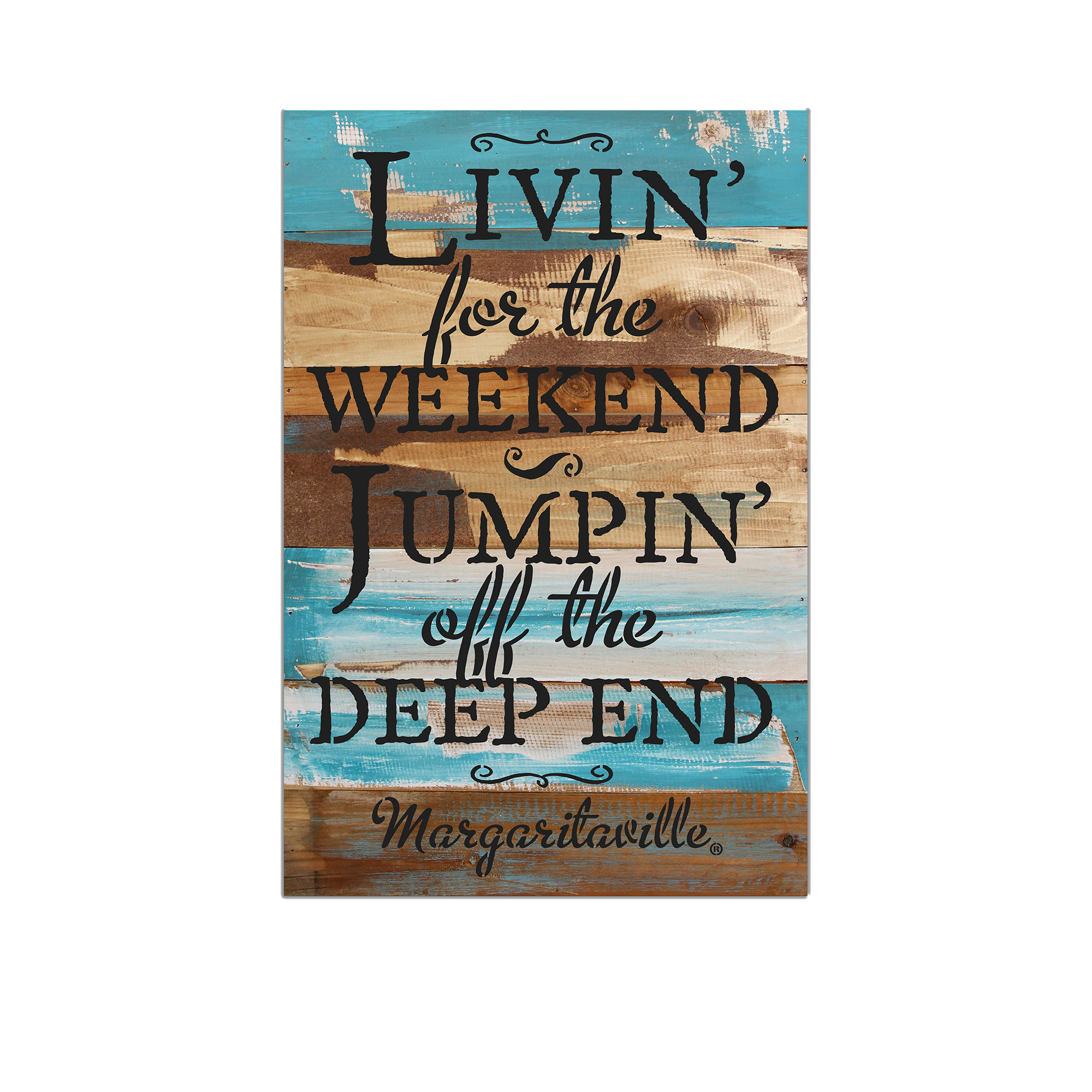 LIVIN' FOR WEEKEND WOOD SIGN